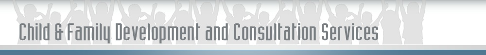 Child & Family Development and Consultation Services